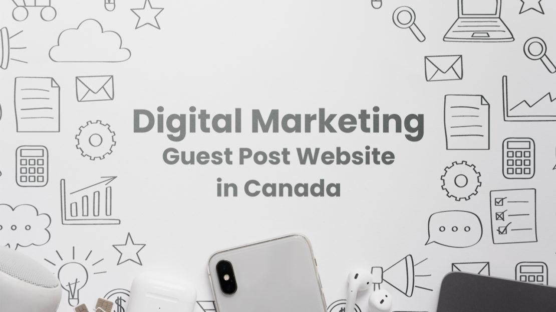 Digital Marketing Guest Post Website in Canada