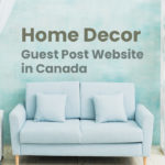 home decor guest post website in canada