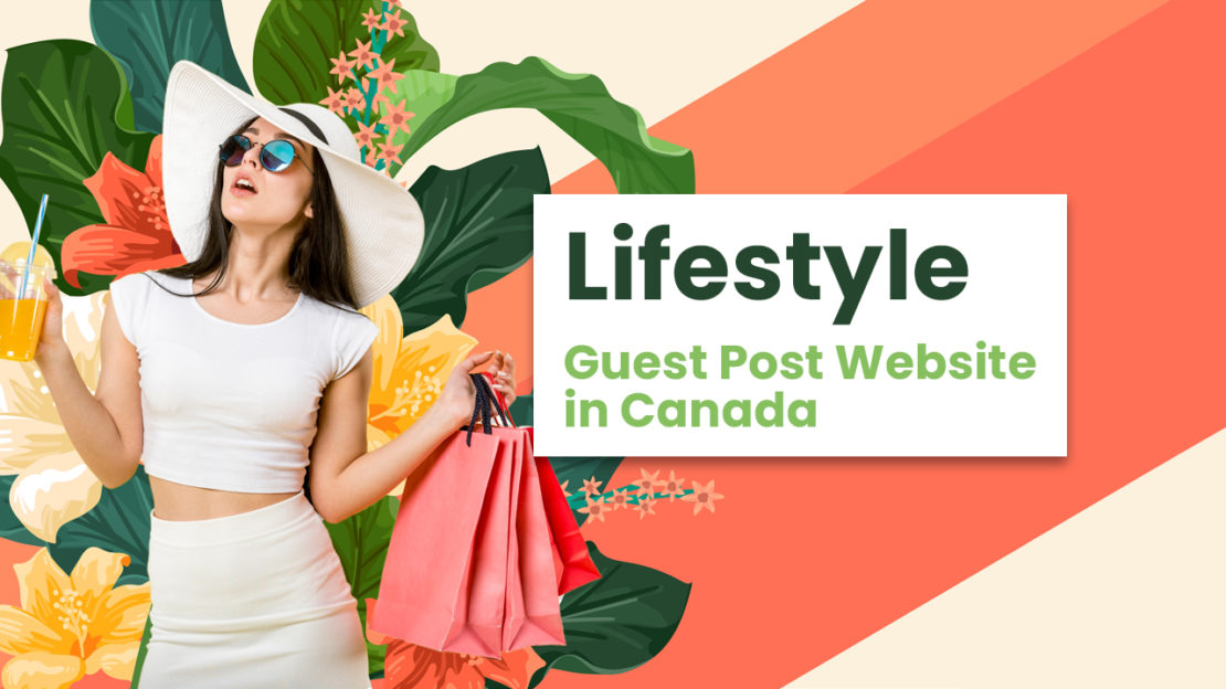 Lifestyle Guest Post Website in Canada
