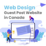 Design And Create A Guest Post Website In Canada